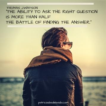 la-habilidad-de-encontrar-la-pregunta-adecuada-patriciadasdelavida