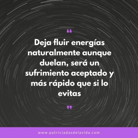 deja fluir energias naturalmente-patriciadasdelavida