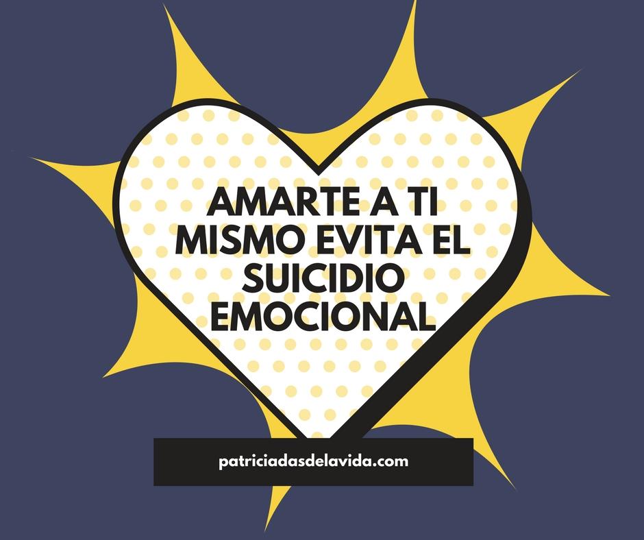AMARTE A TI MISMO-EVITAR EL SUICIDIO EMOCIONAL